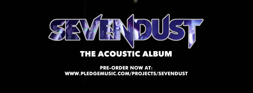 "Sevendust Set To Launch Acoustic ""An Evening With Sevendust"" Tour April 1; PledgeMusic-Funded Acoustic Album, 'Time Travelers & Bonfires,' Due In April"