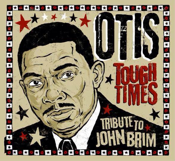 Otis – Tough Times. A Tribute to John Brim (Album Review)