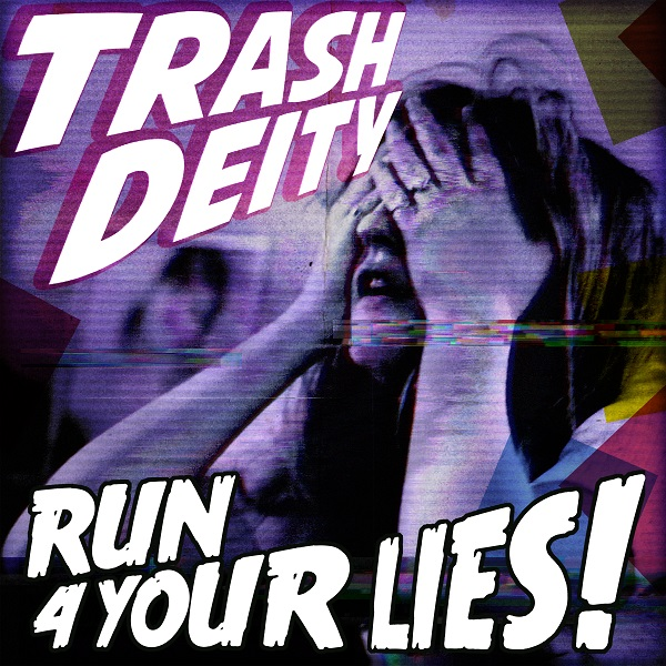 Trash Deity Tease Out Second Glimpse of Upcoming 'Run 4 Your Lies!' Album