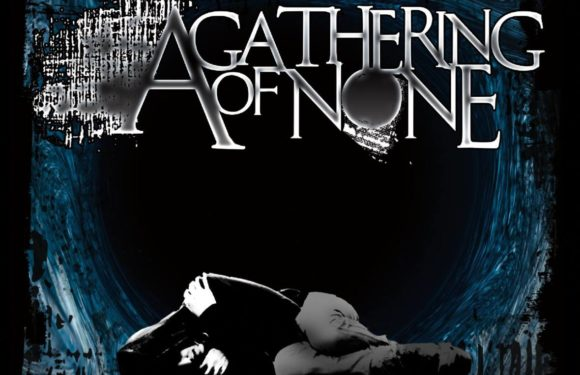 "A GATHERING OF NONE Release Official Lyric Video for ""No Stone Left Unturned""!"