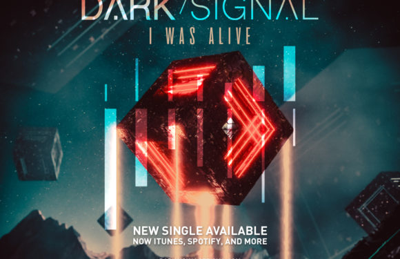 "DARK SIGNAL Release Official Lyric Video for ""I Was Alive"""