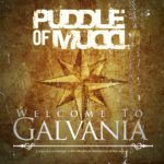 "Puddle of Mudd – ""Welcome to Galvania"""