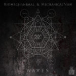 "UK Electro-Industrial Band BIOMECHANIMAL Announces The Release of ""Waves"": Split Single With MECHANICAL VEIN"