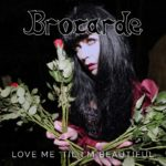 "BROCARDE Releases Official Music Video for ""World Upside Down"" Off of Upcoming EP, 'Love Me Till I'm Beautiful'"