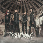 "2 SHADOWS Releases New Single and Official Music Video, ""SCREAMWORKS"", Via ROCK SHOP RECORDS!"