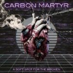 Alternative/Industrial Band CARBON MARTYR Addresses Mankind & Technology With Debut Album