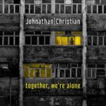 Post-Punk Duo JOHNATHAN/CHRISTIAN Release New EP, 'Together, We're Alone'