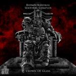"BIOMECHANIMAL & SENTINEL COMPLEX Unveil New Single, ""Crown Of Glass"""