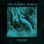 Goth/Post-Punk Band THE FUNERAL MARCH Presents The End Times With New EP, 'Flood'